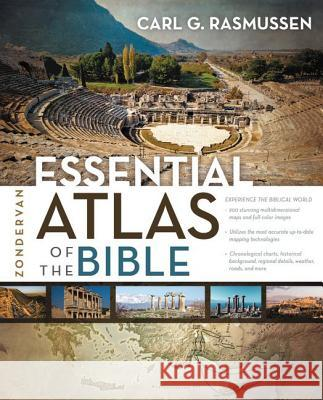 Zondervan Essential Atlas of the Bible Carl G. Rasmussen 9780310318576