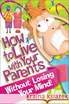 How to Live with Your Parents Without Losing Your Mind Ken Davis 9780310323310