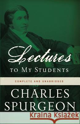 Lectures to My Students Charles Haddon Spurgeon 9780310329114