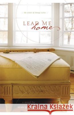 Lead Me Home Stacy Hawkins Adams 9780310334033