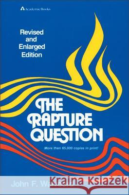 The Rapture Question John F. Walvoord 9780310341512