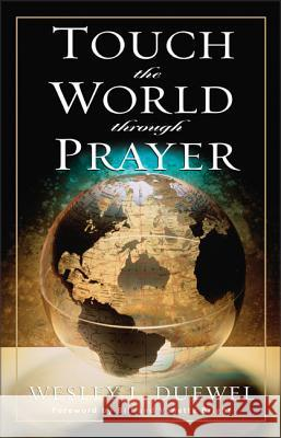 Touch the World Through Prayer Wesley L. Duewel 9780310362715
