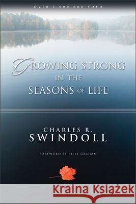 Growing Strong in the Seasons of Life Charles R. Swindoll 9780310421412 Zondervan Publishing Company
