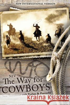 NIV, the Way for Cowboys New Testament with Psalms and Proverbs, Paperback  9780310446040