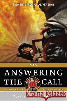 NIV, Answering the Call New Testament with Psalms and Proverbs, Paperback: Help and Hope for Firefighters Fellowship of Christian Firefighters Int 9780310448938