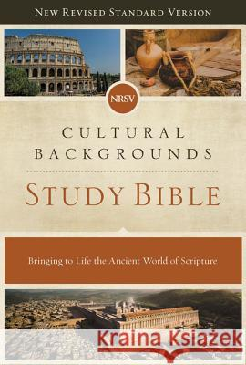 Nrsv, Cultural Backgrounds Study Bible, Hardcover, Comfort Print: Bringing to Life the Ancient World of Scripture Craig S. Keener John H. Walton 9780310452683