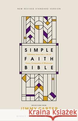 Nrsv, Simple Faith Bible, Hardcover, Comfort Print: Following Jesus Into a Life of Peace, Compassion, and Wholeness Jimmy Carter Zondervan 9780310454434