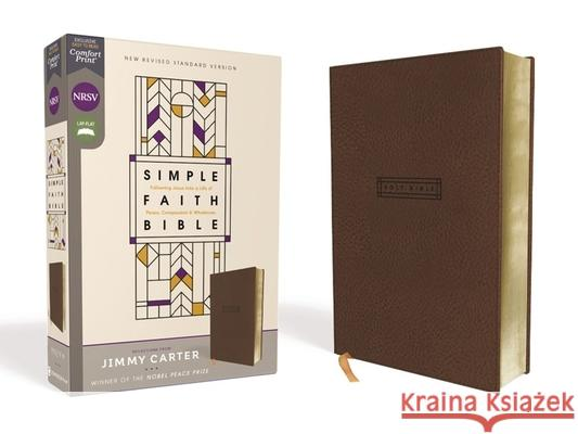 Nrsv, Simple Faith Bible, Leathersoft, Brown, Comfort Print: Following Jesus Into a Life of Peace, Compassion, and Wholeness Jimmy Carter Zondervan 9780310454441