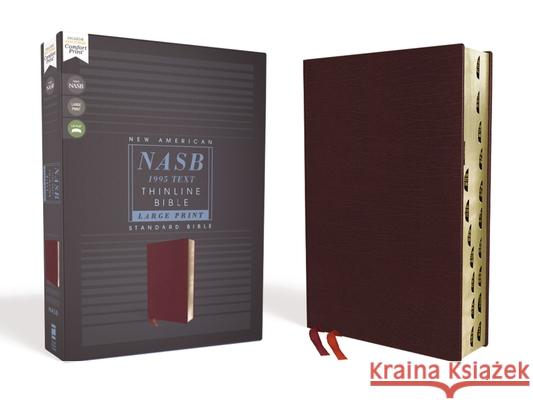 Nasb, Thinline Bible, Large Print, Bonded Leather, Burgundy, Red Letter Edition, 1995 Text, Thumb Indexed, Comfort Print  9780310456377