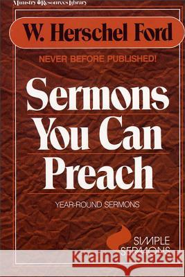 Sermons You Can Preach : Year -round sermons W. Herschel Ford 9780310469711