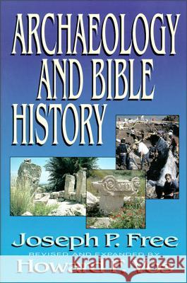 Archaeology and Bible History Joseph Free Howard Vos Howard F. Vos 9780310479611