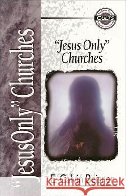 Jesus Only Churches E. Calvin Beisner Robert M. Bowma Todd Ehrenborg 9780310488712
