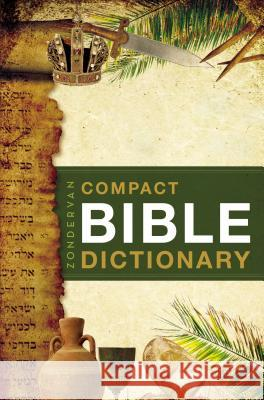 Zondervan's Compact Bible Dictionary Zondervan Publishing                     T. Alton Bryant 9780310489818