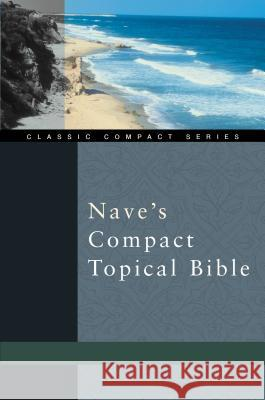 Nave's Compact Topical Bible Orville J. Nave 9780310489917