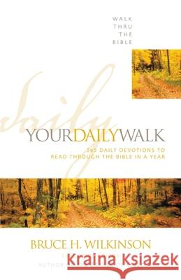 Your Daily Walk: 365 Daily Devotions to Read Through the Bible in a Year Zondervan Publishing                     Walk Thru the Bible 9780310536512