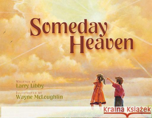 Someday Heaven Larry Libby Wayne McLoughlin 9780310701057