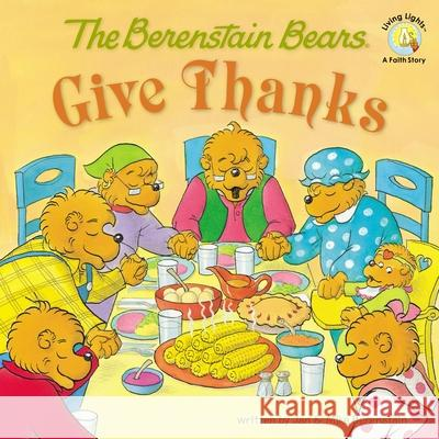 The Berenstain Bears Give Thanks Michael Berenstain Stan Berenstain Jan Berenstain 9780310712510