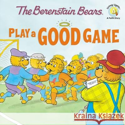 Berenstain Bears Play a Good Game Michael Berenstain Stan Berenstain Jan Berenstain 9780310712527