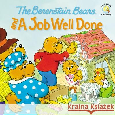 The Berenstain Bears and a Job Well Done Michael Berenstain Stan Berenstain Jan Berenstain 9780310712541
