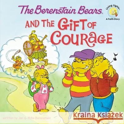 The Berenstain Bears and the Gift of Courage Jan Berenstain Stan Berenstain Michael Berenstain 9780310712565