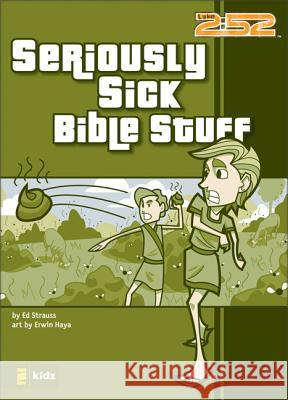 Seriously Sick Bible Stuff Ed Strauss Erwin Haya 9780310713104