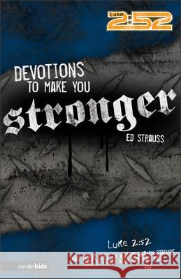 Devotions to Make You Stronger Ed Strauss 9780310713111