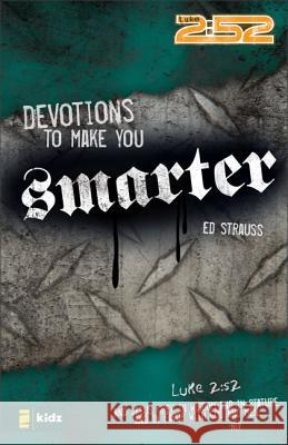 Devotions to Make You Smarter Ed Strauss 9780310713128