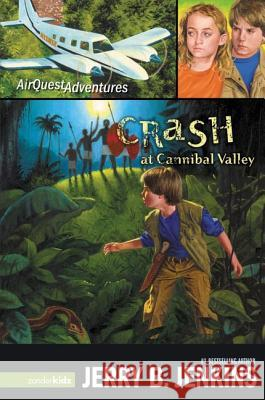 Crash at Cannibal Valley Jerry B. Jenkins 9780310713470