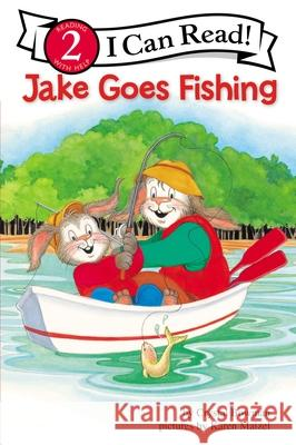 Jake Goes Fishing: Biblical Values Crystal Bowman Karen Maizel 9780310714545