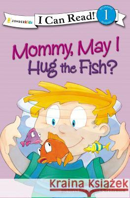 Mommy May I Hug a Fish: Biblical Values Crystal Bowman Donna Christensen 9780310714682