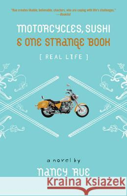 Motorcycles, Sushi and One Strange Book Nancy N. Rue 9780310714842