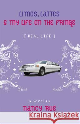 Limos, Lattes and My Life on the Fringe Nancy Rue 9780310714873