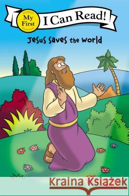 The Beginner's Bible Jesus Saves the World Kelly Pulley 9780310715535