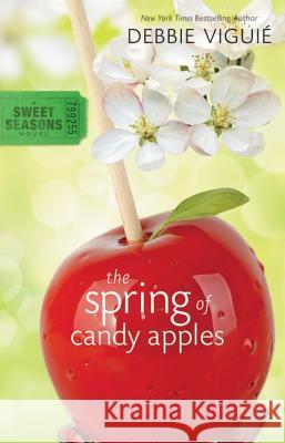 The Spring of Candy Apples Debbie Viguie 9780310717539
