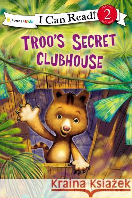 Troo's Secret Clubhouse Cheryl Crouch Kevin Zimmer 9780310718093