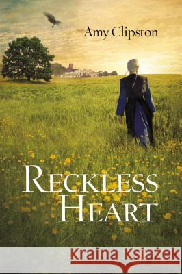 Reckless Heart Amy Clipston 9780310719847