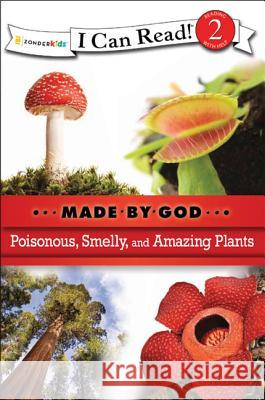 Poisonous, Smelly, and Amazing Plants  9780310720089