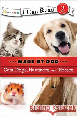 Cats, Dogs, Hamsters, and Horses  9780310720096