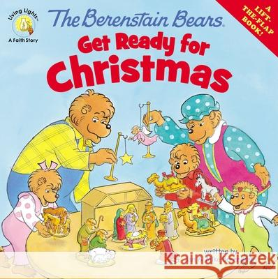 The Berenstain Bears Get Ready for Christmas: A Lift-The-Flap Book Jan Berenstain With Jan and Mike Berenstain 9780310720829