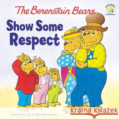 The Berenstain Bears Show Some Respect Jan Berenstain 9780310720867