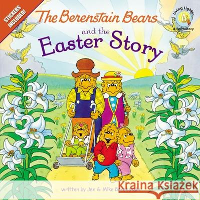 The Berenstain Bears and the Easter Story: Stickers Included!  9780310720874