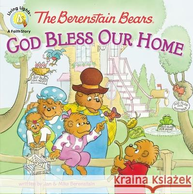 The Berenstain Bears: God Bless Our Home Jan Berenstain 9780310720898