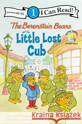 The Berenstain Bears and the Little Lost Cub With Jan and Mike Berenstain Jan And Mike Berenstain 9780310721000