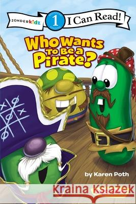 Who Wants to Be a Pirate? Inc. Bi 9780310721598