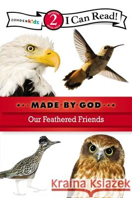 Our Feathered Friends Zondervan Publishing 9780310721840
