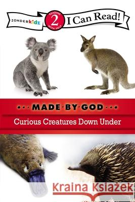 Made by God: Curious Creatures Down Under Zondervan Publishing 9780310721871
