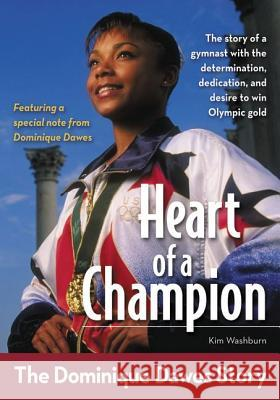 Heart of a Champion: The Dominique Dawes Story Desmond Tutu Kim Washburn 9780310722687 Zonderkidz