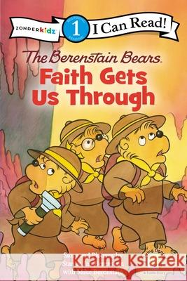 The Berenstain Bears: Faith Gets Us Through Zondervan Publishing 9780310725015
