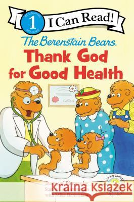 The Berenstain Bears, Thank God for Good Health Zondervan Publishing 9780310725039