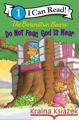 Do Not Fear, God Is Near Stan Berenstain 9780310725114
